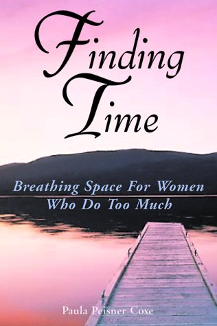 Finding Time: Breathing Space for Women Who Do Too Much