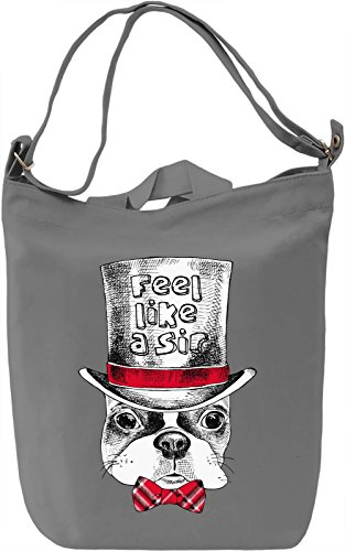 Feel Like a Sir Dog Borsa Giornaliera Canvas Canvas Day Bag| 100% Premium Cotton Canvas| DTG Printing|