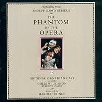 The Phantom of the Opera: Canadian Cast