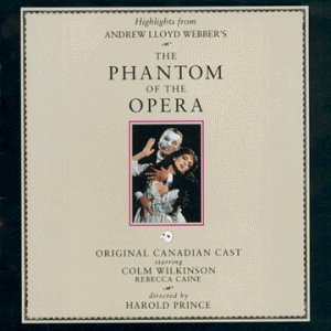The Phantom of the Opera (Highlights from the 1989 Original Canadian Cast) (Phantom Of The Opera Best Version)