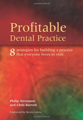 Profitable Dental Practice: 8 Strategies for Building a Practice That Everyone Loves to Visit