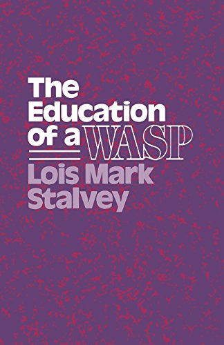 The Education of a WASP (Wisconsin Studies in American...