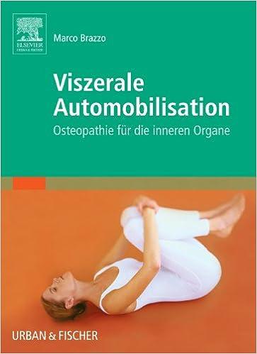 Viszerale Automobilisation: Osteopathie für die inneren Organe ...