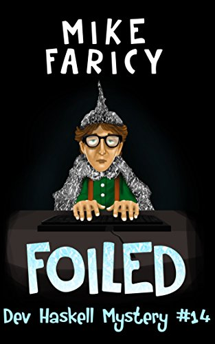 Foiled (Dev Haskell - Private Investigator Book 14)