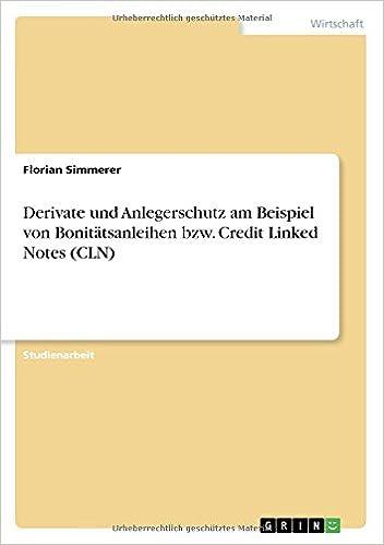 derivate und anlegerschutz am beispiel von bonitatsanleihen bzw credit linked notes cln german edition florian simmerer 9783668428447 amazoncom - Derivate Beispiel