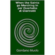 When the Saints go Marching In per Quartetto di Clarinetti (Italian Edition)