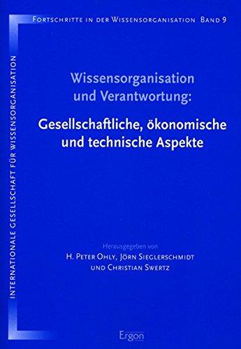Wissensorganisation Und Verantwortung: Gesellschaftliche, Okonomische Und Technische Aspekte: Proceedings Der 9. Tagung Der Deutschen Sektion Der in der Wissensorganisation (German Edition)