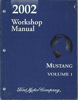 2002 ford mustang workshop manual 2 volume set amazon com books rh amazon com 2002 mustang workshop manual 2004 mustang repair manual free pdf