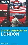 Moon Living Abroad in London, Karen White, 1598809776