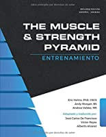 The Muscle And Strength Pyramid: Entrenamiento