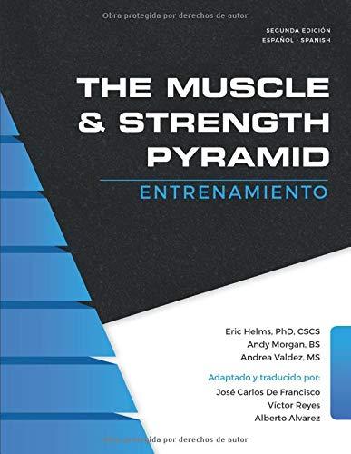 The Muscle and Strength Pyramid: Entrenamiento (Las pirámides de nutrición y entrenamiento.) por Alberto Alvarez