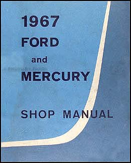 - 1967 Ford Galaxie LTD Mercury Monterey Montclair Repair Shop Manual Reprint