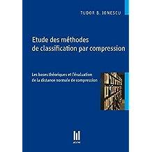 Etude des méthodes de classification par compression: Les bases théoriques et l évaluation de la distance normale de compression