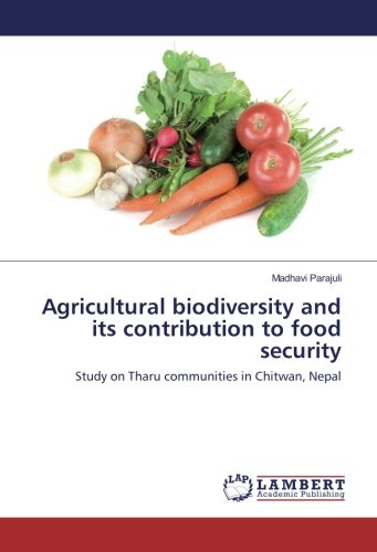 Agricultural biodiversity and its contribution to food security: Study on Tharu communities in Chitwan, Nepal pdf