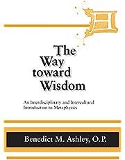 Way Toward Wisdom, The: An Interdisciplinary and Intercultural Introduction to Metaphysics