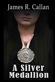 A Silver Medallion (A Crystal Moore Suspense Book 2) by [Callan, James R.]