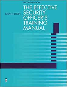 Effective security officer 39 s training manual second edition ralph brislin cpp 9780750670906 - Security officer training online ...