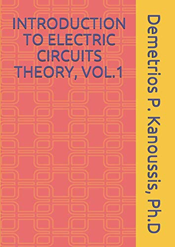 - INTRODUCTION TO ELECTRIC CIRCUITS THEORY, VOL.1 (THE ELECTRICAL ENGINEERING SERIES)