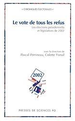 Le vote de tous les refus: Les élections présidentielles et législatives de 2002