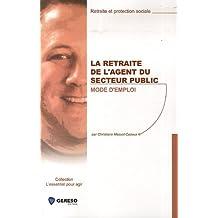 RETRAITE DE L'AGENT DU SECTEUR PUBLIC (LA) : MODE D'EMPLOI