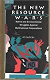 New resource Wars : Native Struggles Against Multinational Corporations, Gedicks, Al, 1551640007