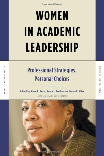 Women in Academic Leadership: Professional Strategies, Personal Choices (Higher Education)