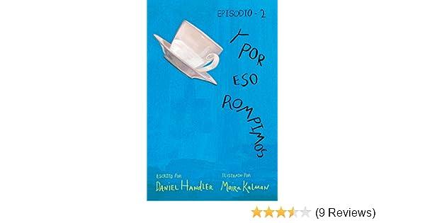 Amazon.com: Y por eso rompimos (Episodio 2) (Spanish Edition) eBook: Daniel Handler, Maira Kalman: Kindle Store