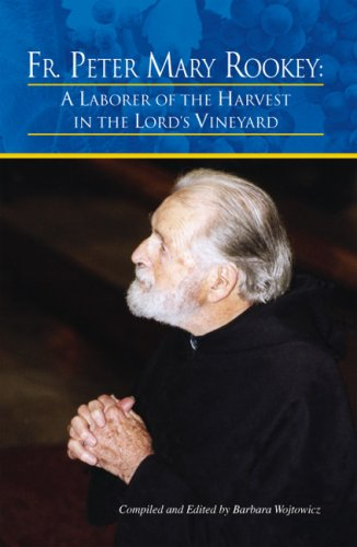 Harvest Vineyard (FR. PETER MARY ROOKEY: A LABORER OF THE HARVEST IN THE LORD'S VINEYARD)