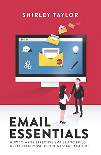 email-essentials-how-to-write-effective-emails-and-build-great-relationships-one-message-at-a-time