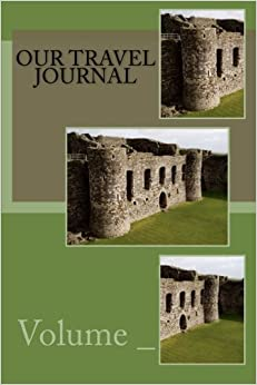 Our Travel Journal: Castle Cover (S M Travel Journals)
