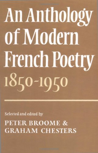 An Anthology of Modern French Poetry (1850-1950) by Peter Broome