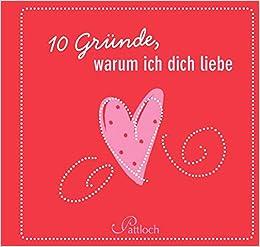 10 Gründe, warum ich dich liebe: Amazon.de: Bücher