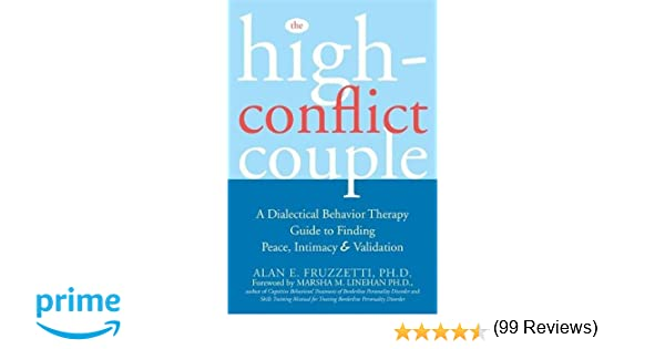 The High-Conflict Couple: A Dialectical Behavior Therapy Guide to ...
