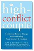 The High-Conflict Couple: A Dialectical Behavior Therapy Guide to Finding Peace, Intimacy, and Validation