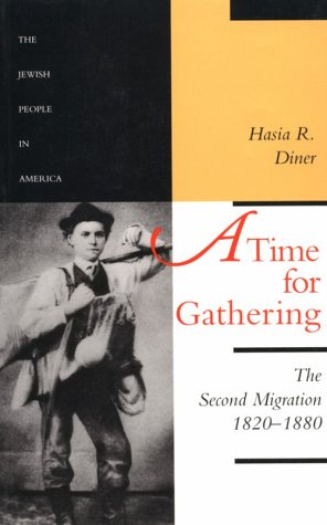 A Time for Gathering: The Second Migration, 1820-1880 (The Jewish People in America) (Volume 2)
