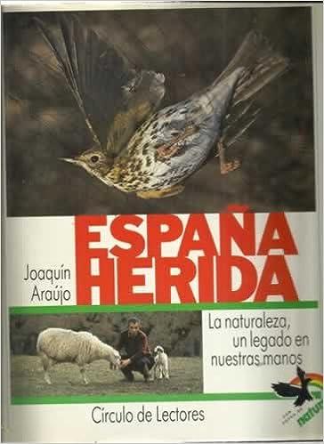 España herida. La naturaleza, un legado en nuestras manos: Amazon ...