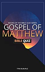 Gospel of Matthew Bible Quiz (Books of the Bible Quiz Series Book 2)