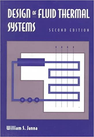 Livres Epub à téléchargement gratuit Design of Fluid Thermal Systems by William S. Janna PDF