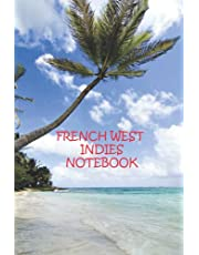 French West Indies Notebook: Notebook Journal  Diary/ Lined - Size 6x9 Inches 100 Pages