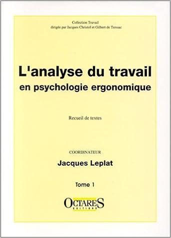 Lire L'analyse du travail en psychologie ergonomique, tome 1 pdf, epub ebook