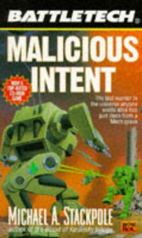 Battletech 24:  Malicious Intent (Mechwarrior House)