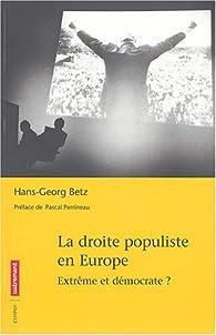 La droite populiste en Europe. Extrême et démocrate ? par Hans-Georg Betz