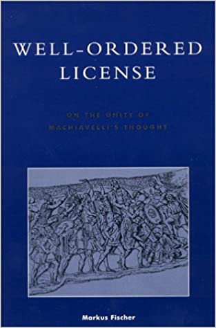Buy Well-ordered License: On the Unity of Machiavelli's