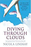 Diving Through Clouds, Nicola Lindsay, 0312338740