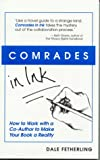 img - for Comrades in Ink: How to Work with a Co-Author to Make Your Book a Reality book / textbook / text book