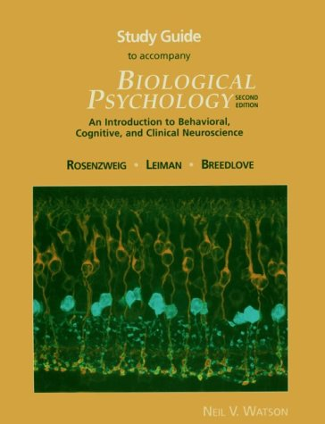 Study Guide to Accompany Biological Psychology: An Introduction to Behavioral, Cognitive, and Clinical Neuroscience, Sec