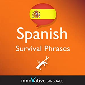 Learn Spanish - Survival Phrases Spanish, Volume 1: Lessons 1-30 Audiobook