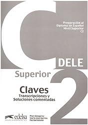 DELE Superior C2. Claves de preparación al Diploma Superior español lengua ext: ranjera. Lösungsschlüssel zum Übungsbuch