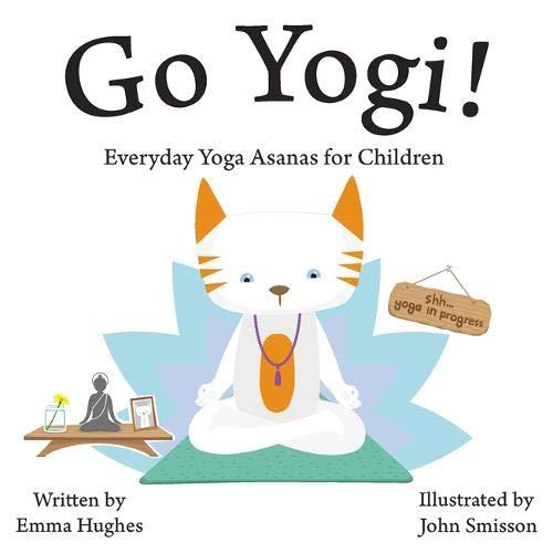 Download Go Yogi!: Everyday Yoga for Calm, Happy, Healthy Little Yogis pdf