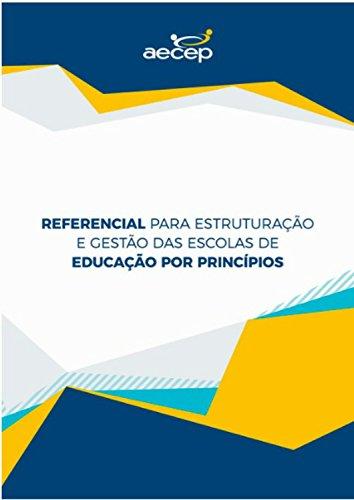 Referencial para estruturação e gestão das escolas de educação por princípios